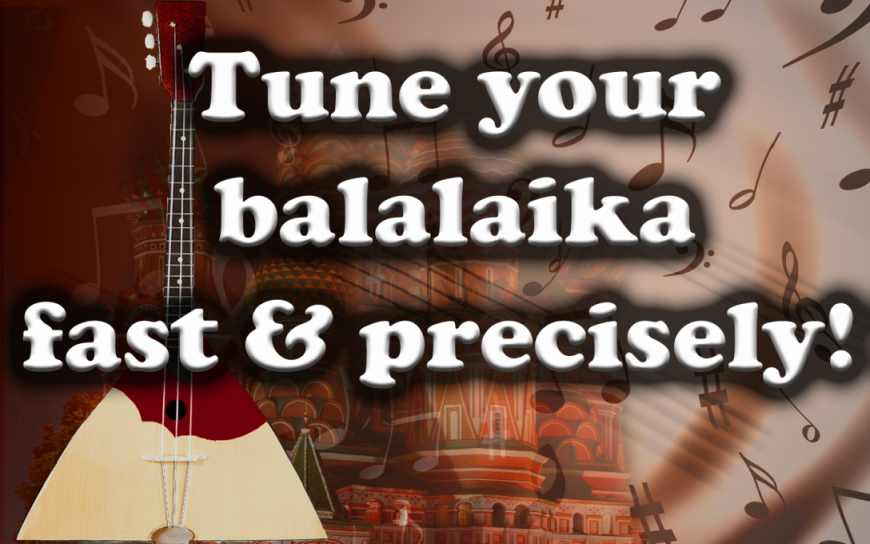 tune-your-balalaika-fast-precisely0
